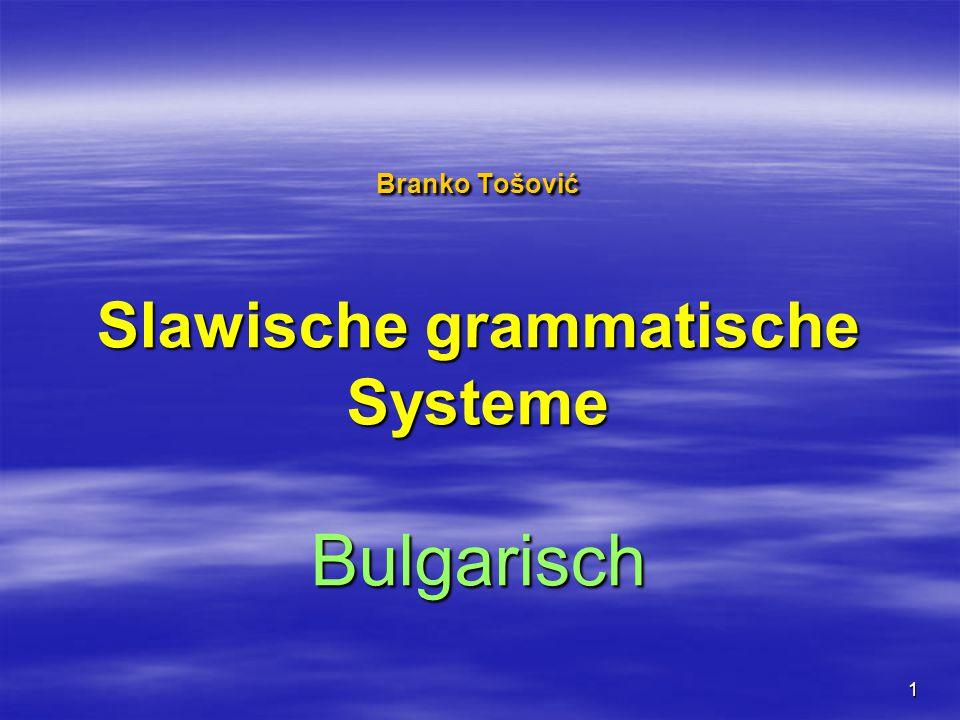 Branko Tošović Slawische grammatische Systeme Bulgarisch