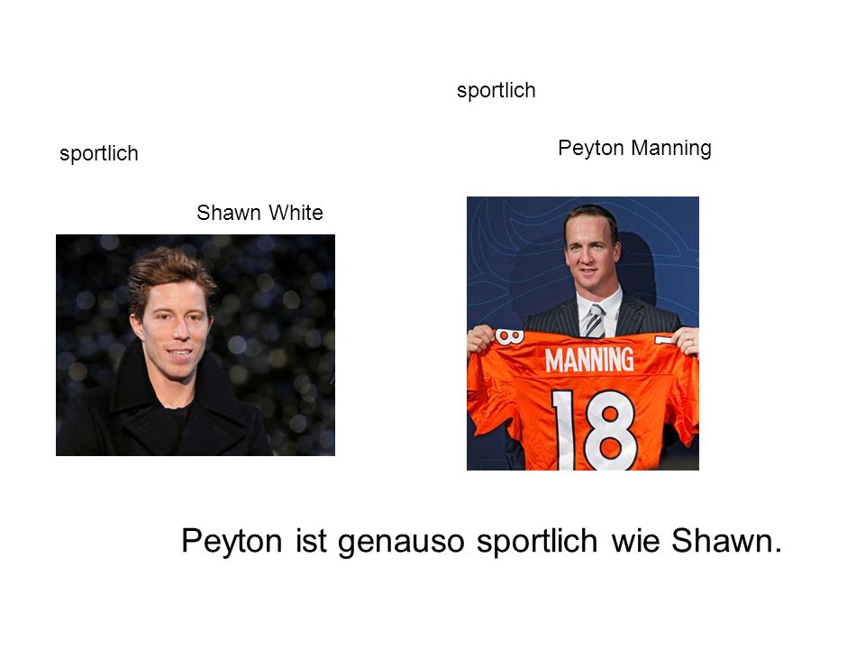 Peyton ist genauso sportlich wie Shawn.