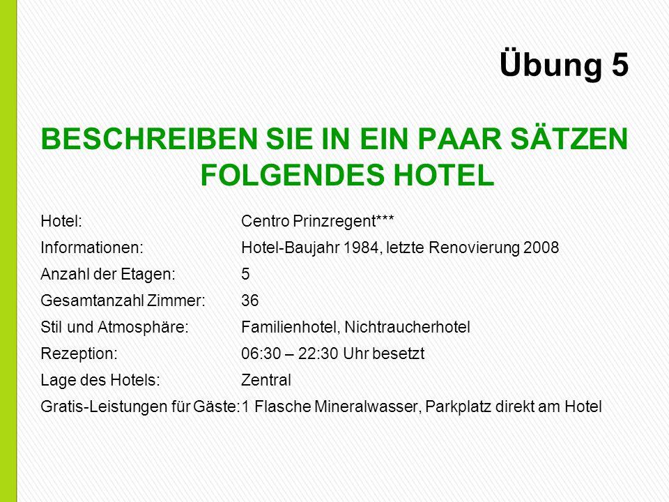 BESCHREIBEN SIE IN EIN PAAR SÄTZEN FOLGENDES HOTEL