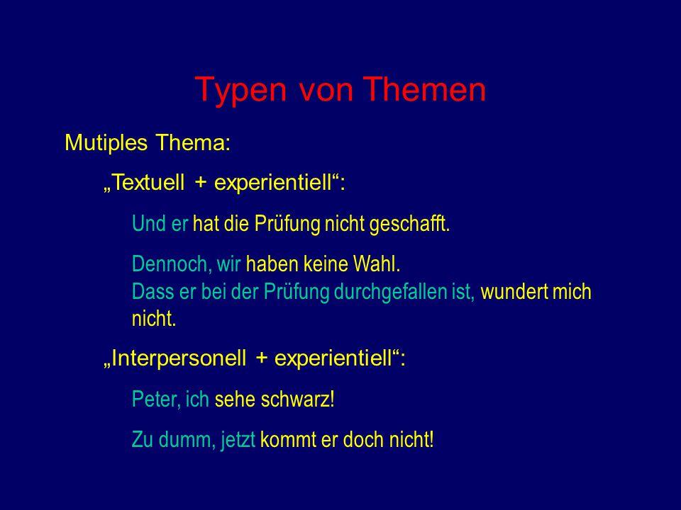 """Typen von Themen Mutiples Thema: """"Textuell + experientiell :"""