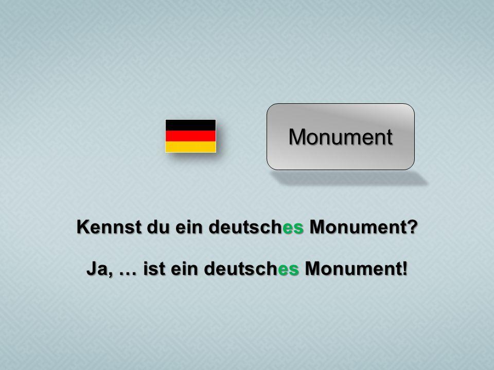 Kennst du ein deutsches Monument Ja, … ist ein deutsches Monument!