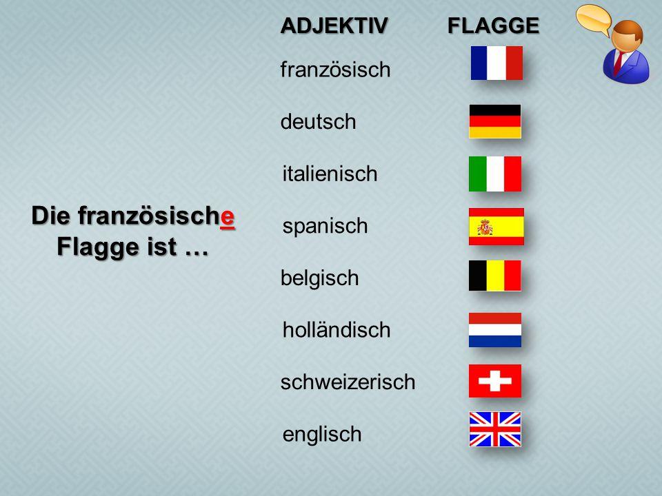 Die französische Flagge ist …
