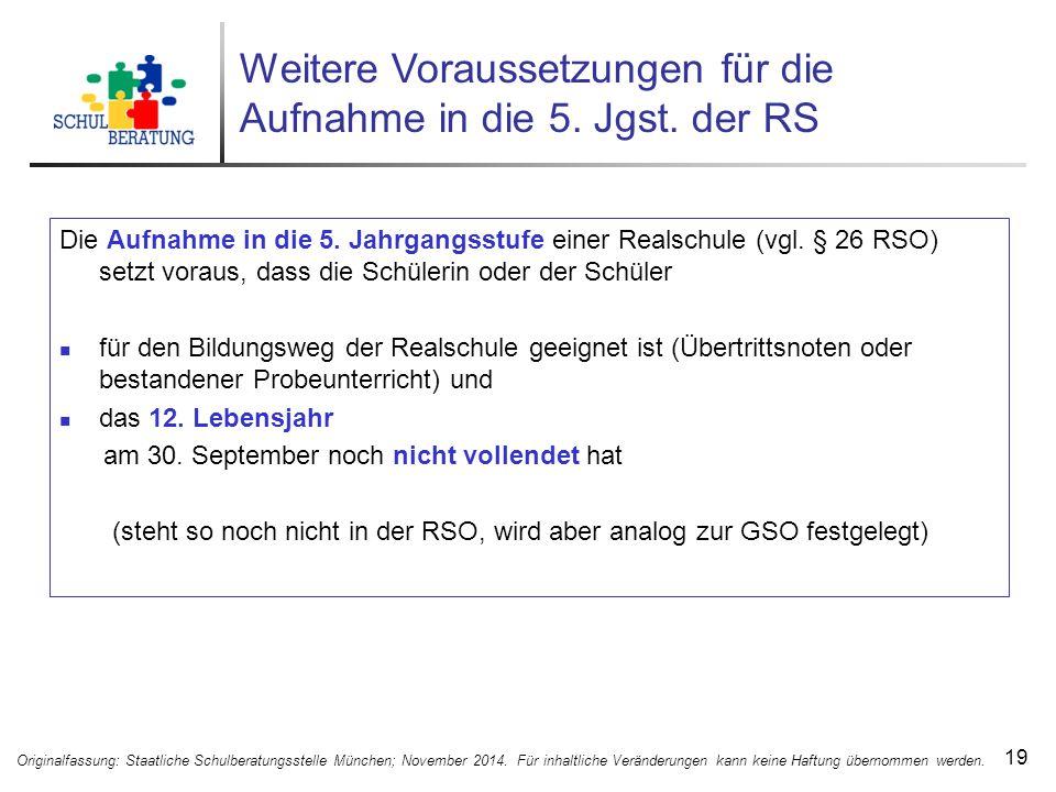 Weitere Voraussetzungen für die Aufnahme in die 5. Jgst. der RS