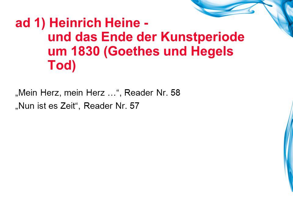 ad 1) Heinrich Heine - und das Ende der Kunstperiode um 1830 (Goethes und Hegels Tod)