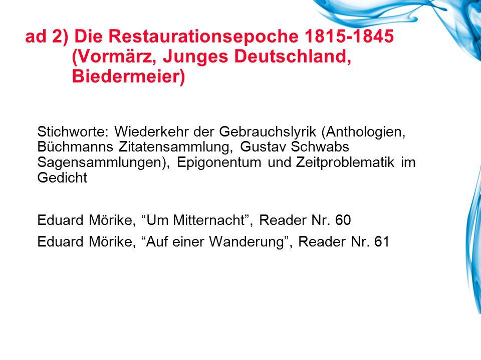 ad 2) Die Restaurationsepoche 1815-1845 (Vormärz, Junges Deutschland, Biedermeier)