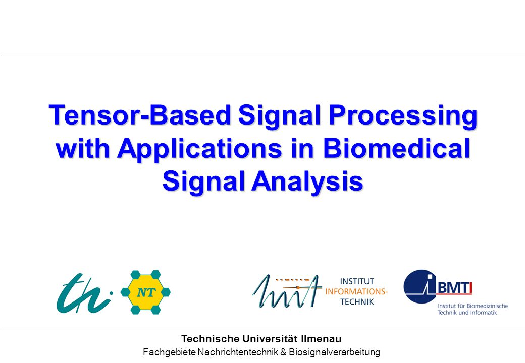 Tensor-Based Signal Processing with Applications in Biomedical Signal Analysis