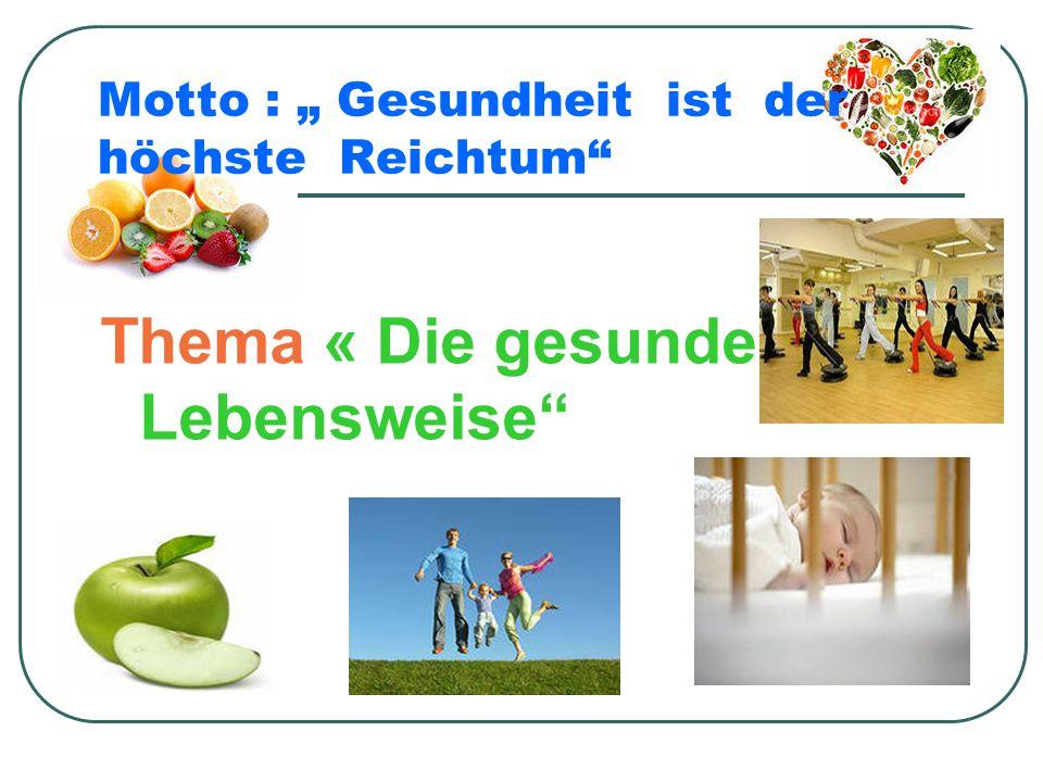 """Motto : """" Gesundheit ist der höchste Reichtum"""