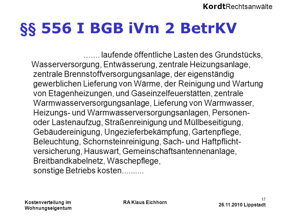 §§ 556 I BGB iVm 2 BetrKV ....... laufende öffentliche Lasten des Grundstücks,