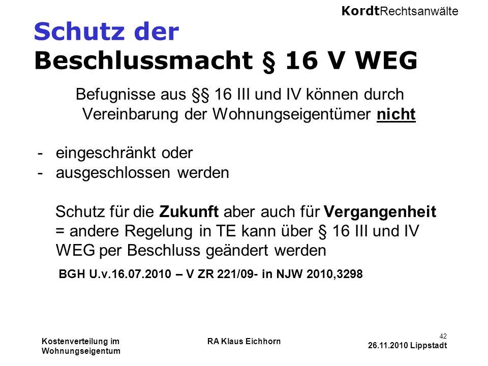 Schutz der Beschlussmacht § 16 V WEG