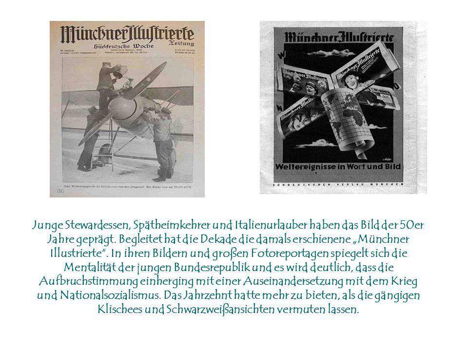 Junge Stewardessen, Spätheimkehrer und Italienurlauber haben das Bild der 50er Jahre geprägt.