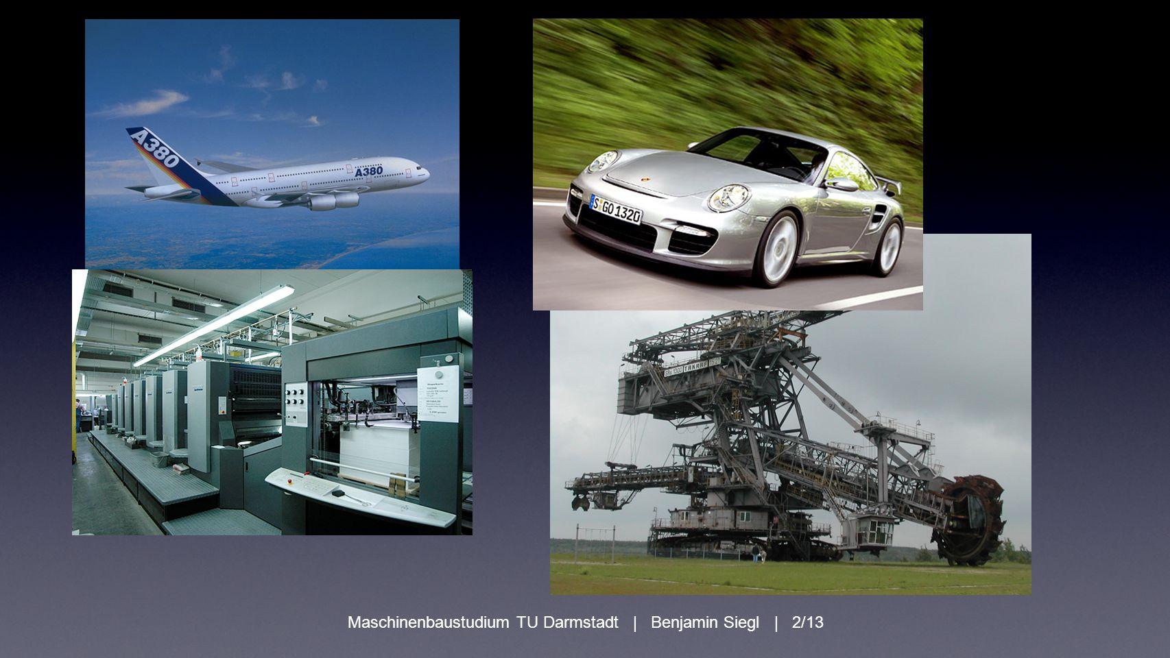 Maschinenbaustudium TU Darmstadt | Benjamin Siegl | 2/13