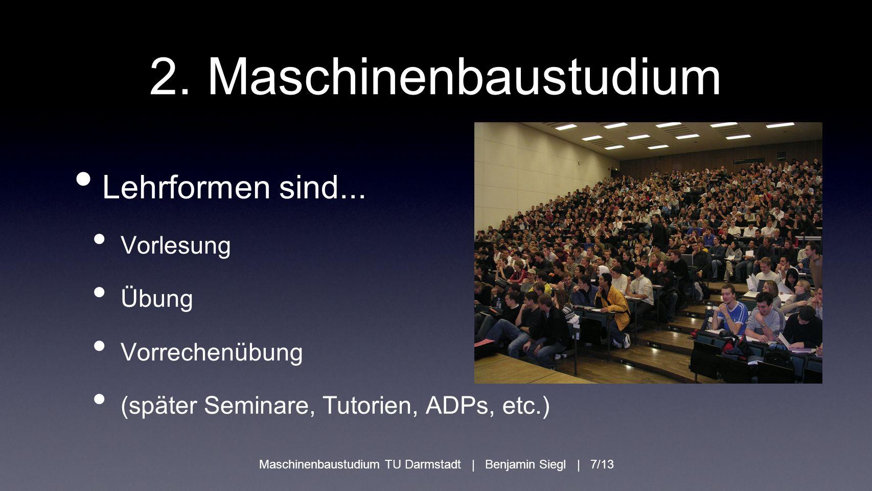 Maschinenbaustudium TU Darmstadt | Benjamin Siegl | 7/13