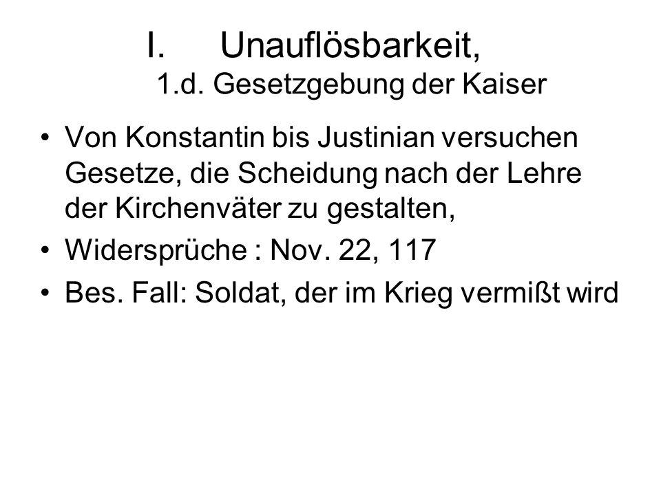 Unauflösbarkeit, 1.d. Gesetzgebung der Kaiser