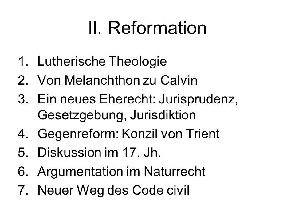 II. Reformation Lutherische Theologie Von Melanchthon zu Calvin