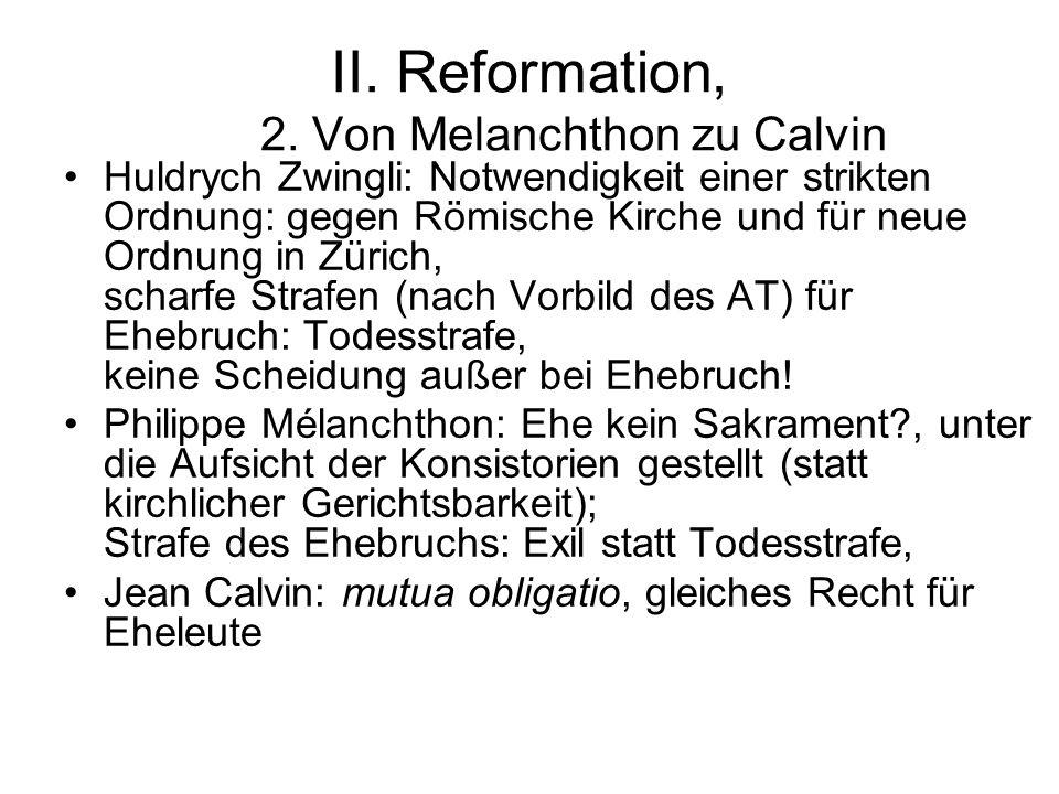 II. Reformation, 2. Von Melanchthon zu Calvin