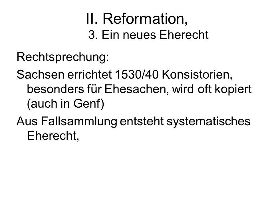 II. Reformation, 3. Ein neues Eherecht