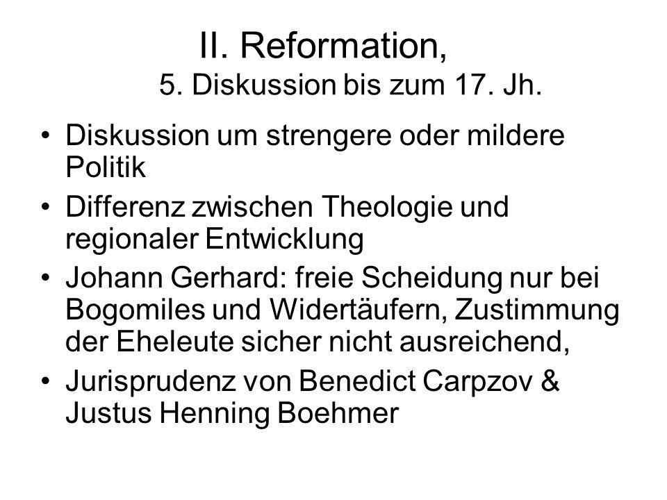 II. Reformation, 5. Diskussion bis zum 17. Jh.