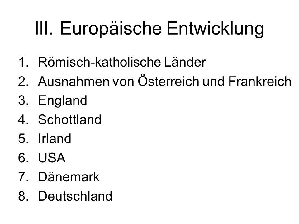 III. Europäische Entwicklung