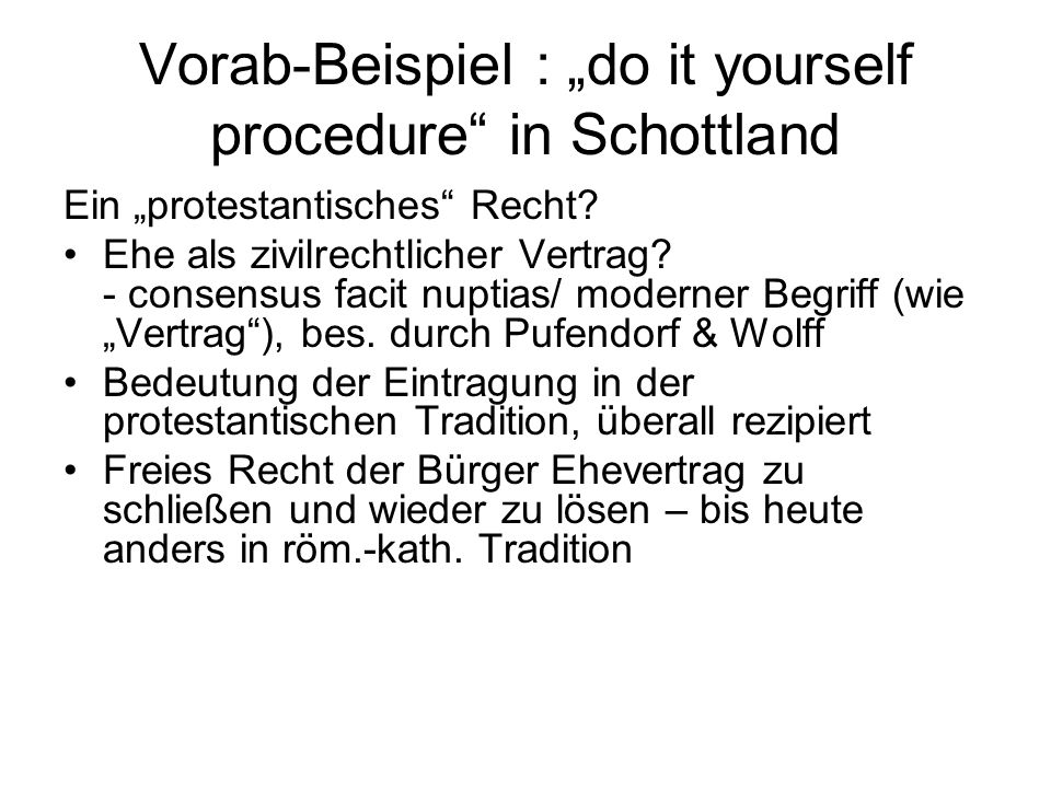 "Vorab-Beispiel : ""do it yourself procedure in Schottland"