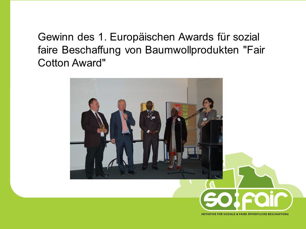 Gewinn des 1. Europäischen Awards für sozial faire Beschaffung von Baumwollprodukten Fair Cotton Award