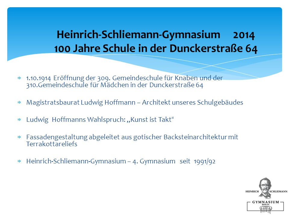 Heinrich-Schliemann-Gymnasium 2014 100 Jahre Schule in der Dunckerstraße 64
