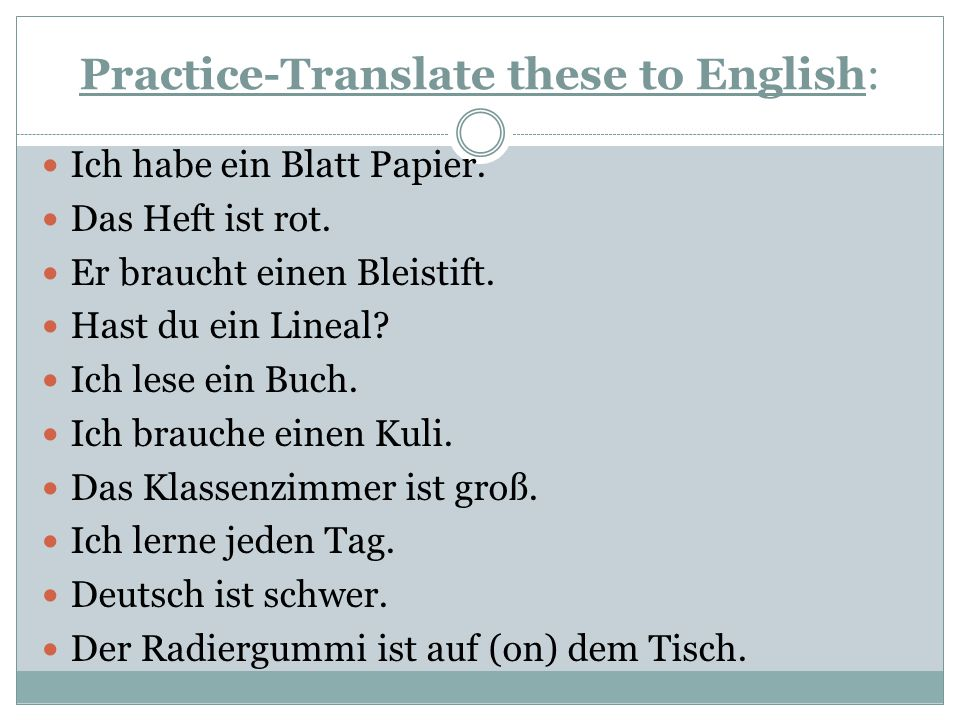 Practice-Translate these to English: