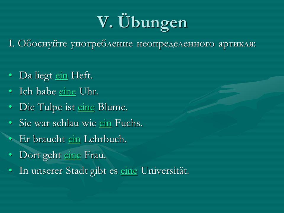 V. Übungen I. Обоснуйте употребление неопределенного артикля: