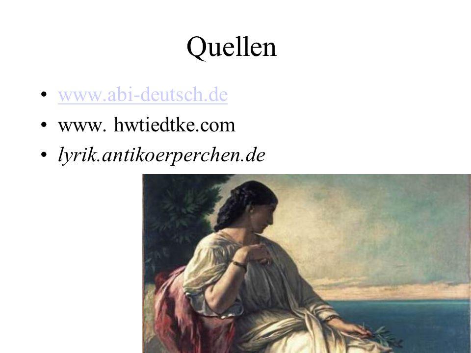 Quellen www.abi-deutsch.de www. hwtiedtke.com lyrik.antikoerperchen.de