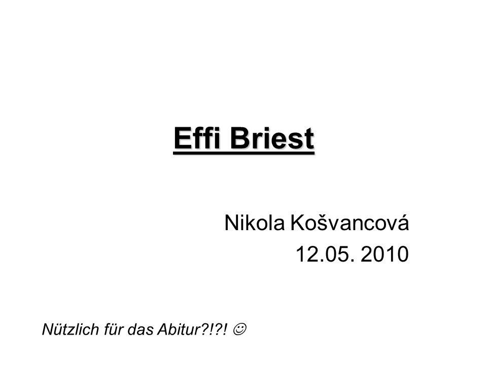 Effi Briest Nikola Košvancová 12.05. 2010