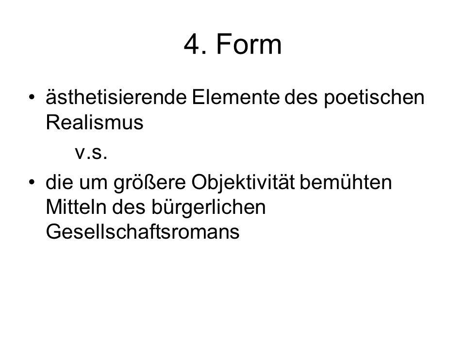 4. Form ästhetisierende Elemente des poetischen Realismus v.s.