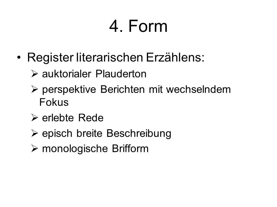 4. Form Register literarischen Erzählens: auktorialer Plauderton