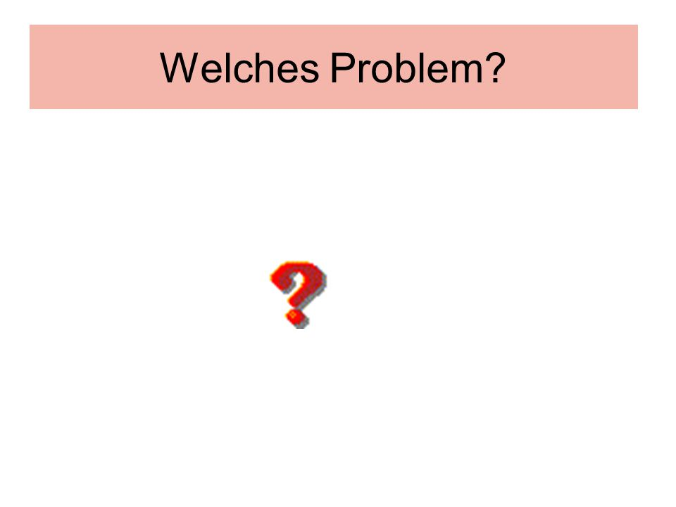 Welches Problem