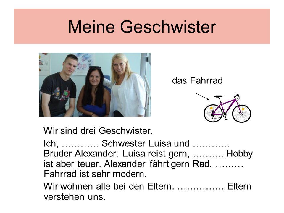 Meine Geschwister das Fahrrad Wir sind drei Geschwister.