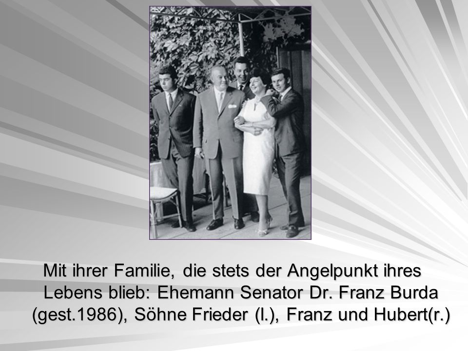 Mit ihrer Familie, die stets der Angelpunkt ihres Lebens blieb: Ehemann Senator Dr.