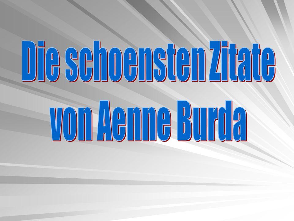 Die schoensten Zitate von Aenne Burda
