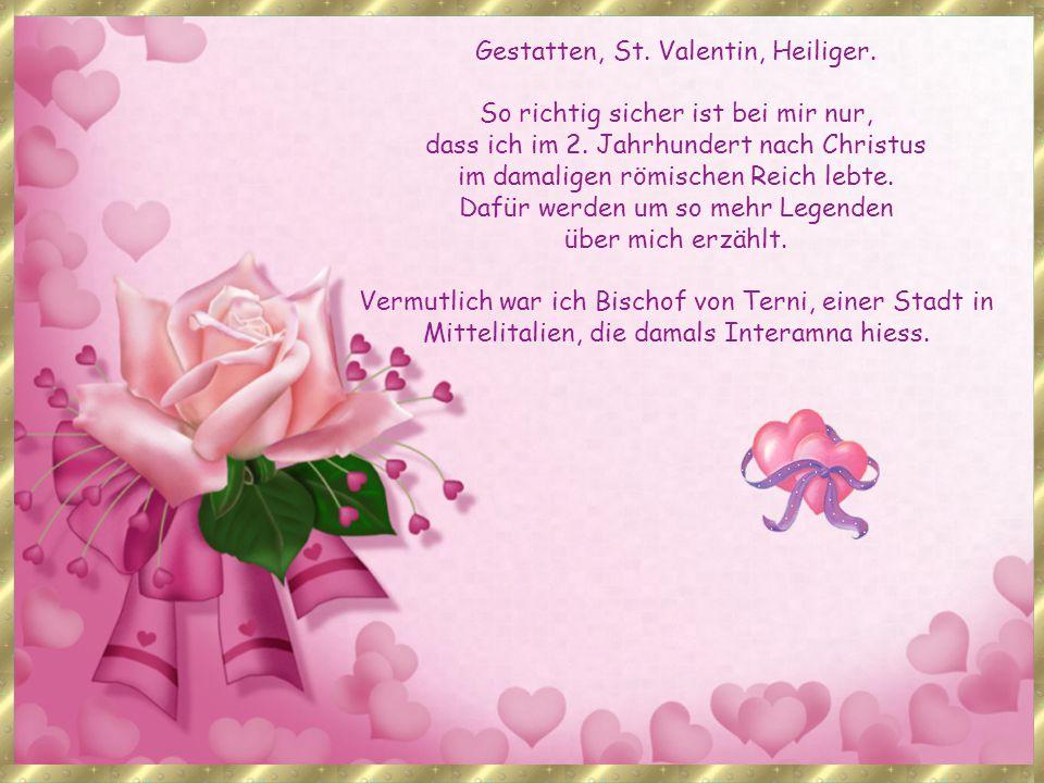 Gestatten, St. Valentin, Heiliger.