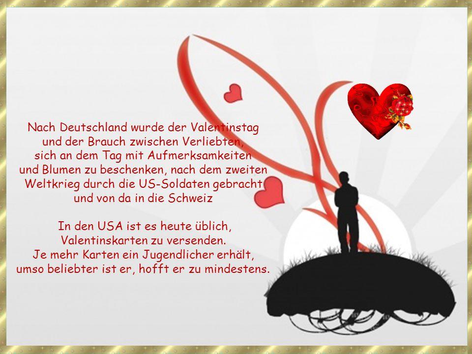 Nach Deutschland wurde der Valentinstag