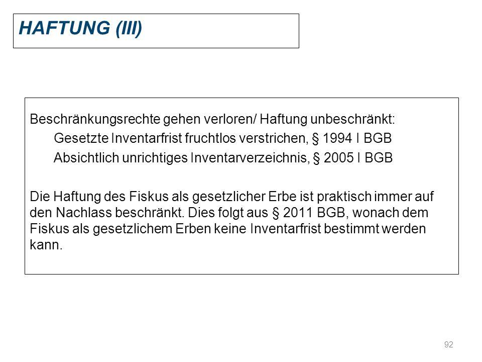 Haftung (III) Beschränkungsrechte gehen verloren/ Haftung unbeschränkt: Gesetzte Inventarfrist fruchtlos verstrichen, § 1994 I BGB.