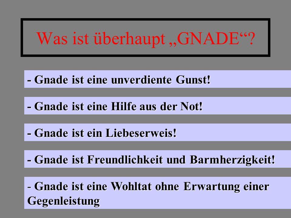"Was ist überhaupt ""GNADE"
