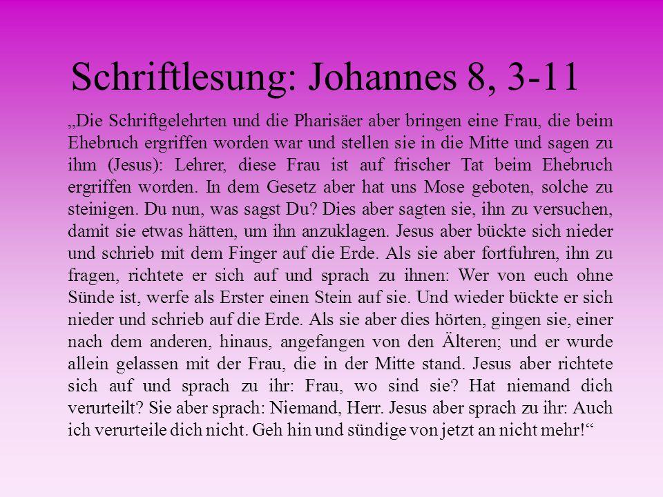 Schriftlesung: Johannes 8, 3-11