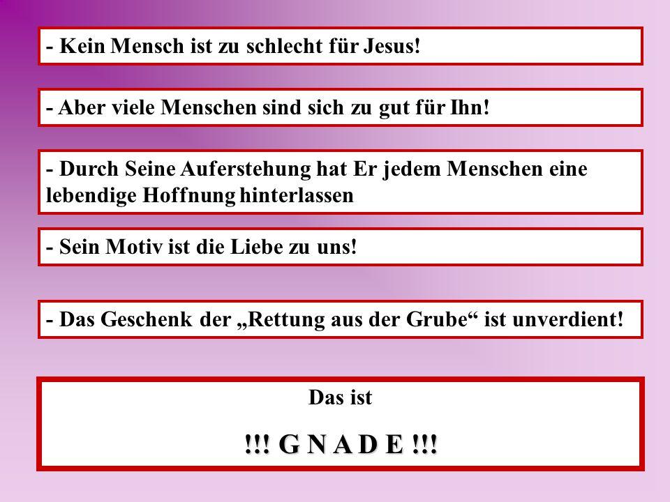 !!! G N A D E !!! - Kein Mensch ist zu schlecht für Jesus!