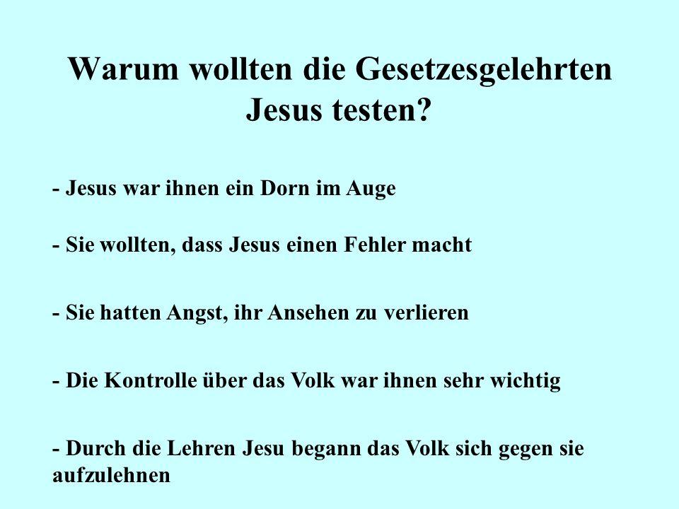 Warum wollten die Gesetzesgelehrten Jesus testen