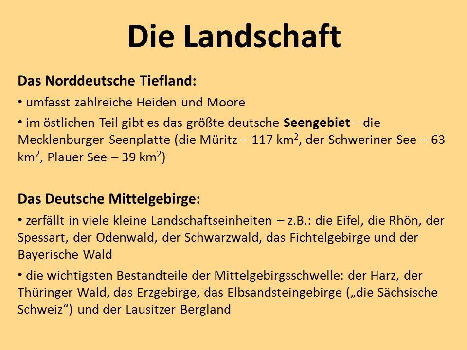 Die Landschaft Das Norddeutsche Tiefland: Das Deutsche Mittelgebirge: