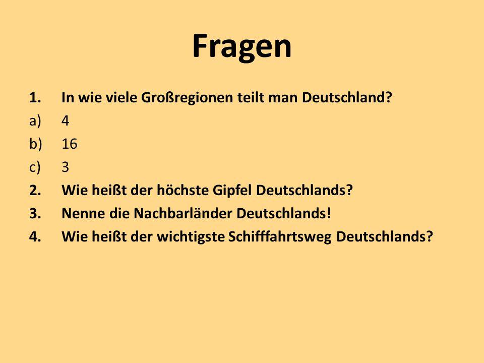 Fragen In wie viele Großregionen teilt man Deutschland 4 16 3