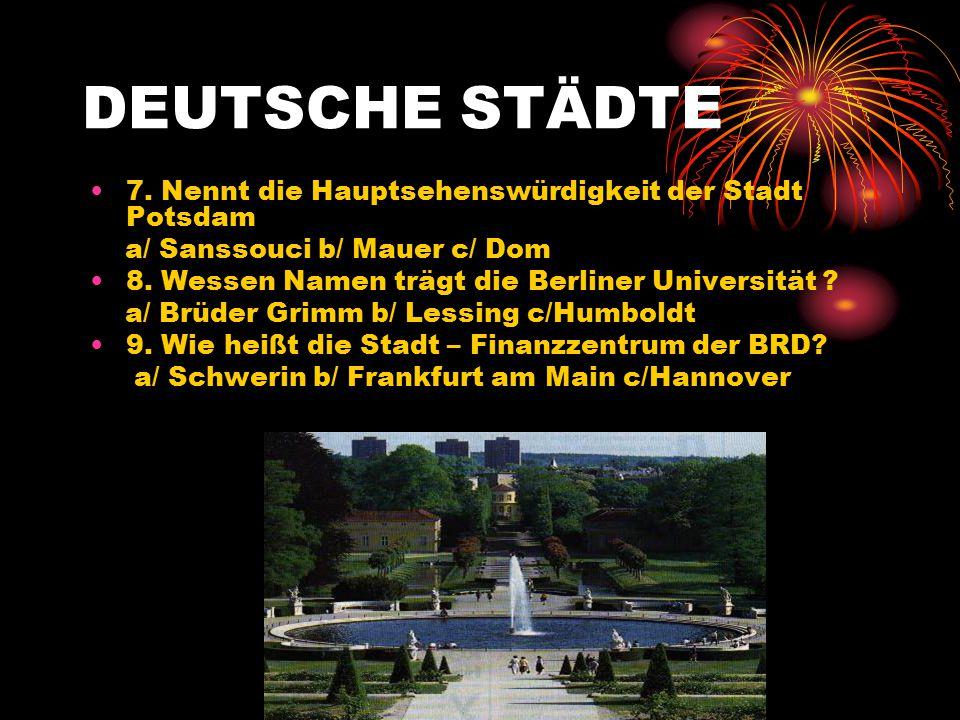 DEUTSCHE STÄDTE 7. Nennt die Hauptsehenswürdigkeit der Stadt Potsdam