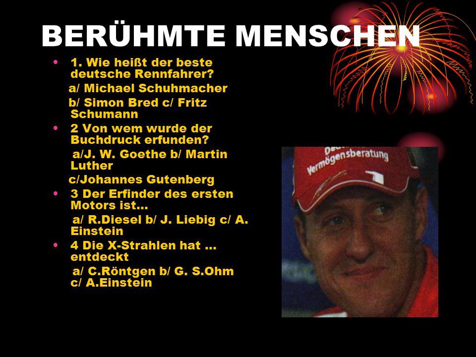 ВERÜHMTE MENSCHEN 1. Wie heißt der beste deutsche Rennfahrer