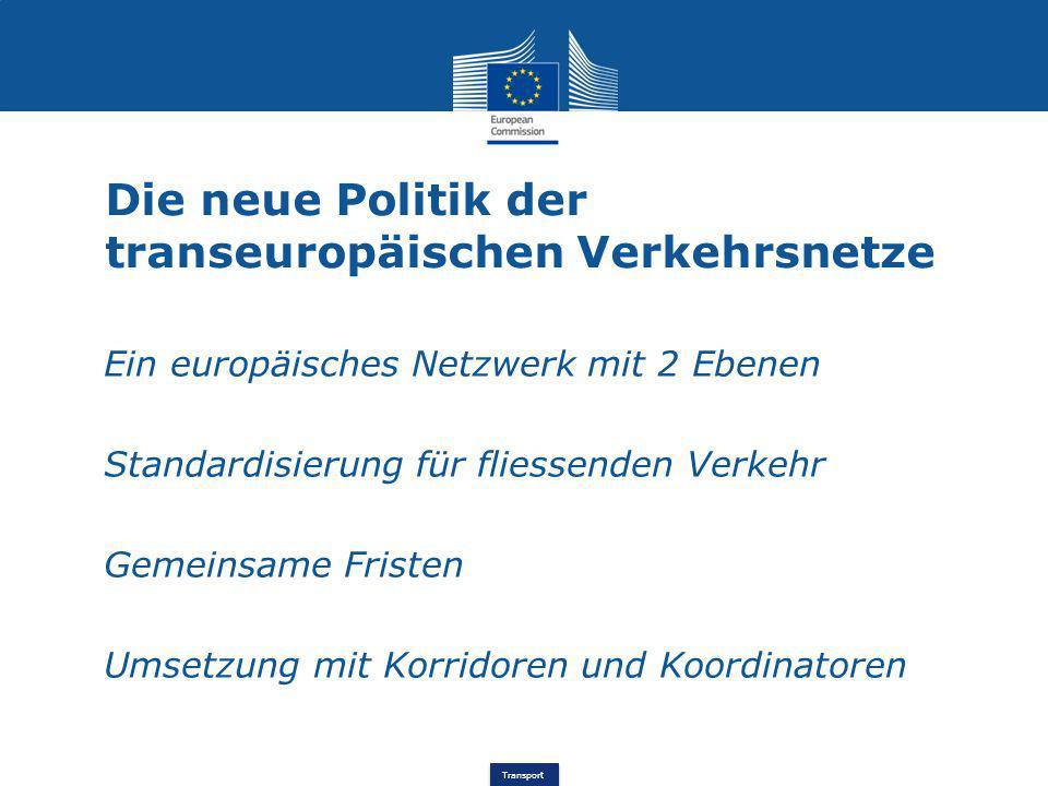 Die neue Politik der transeuropäischen Verkehrsnetze