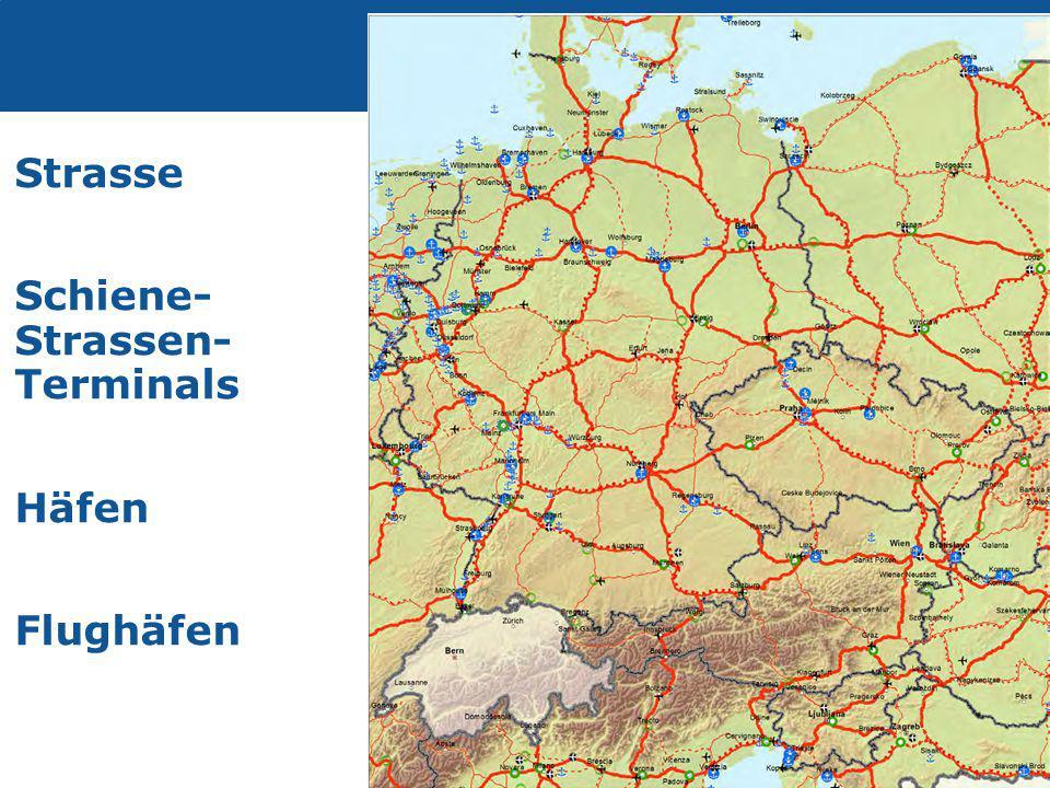 Strasse Schiene- Strassen- Terminals Häfen Flughäfen