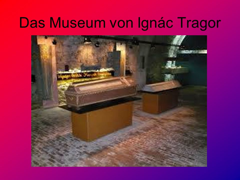 Das Museum von Ignác Tragor
