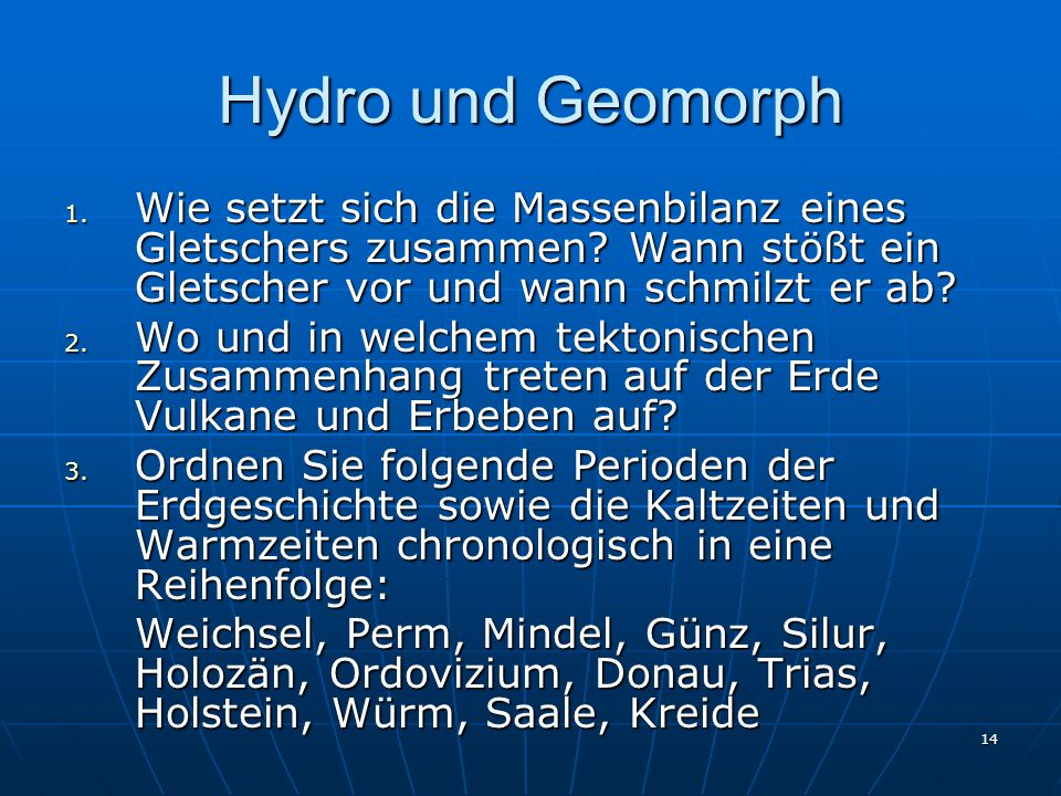 Hydro und Geomorph Wie setzt sich die Massenbilanz eines Gletschers zusammen Wann stößt ein Gletscher vor und wann schmilzt er ab
